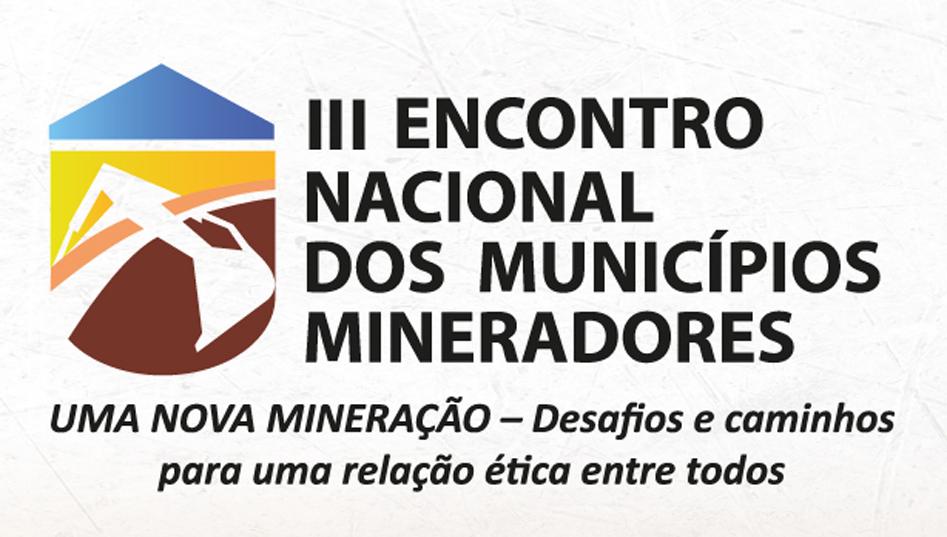 3° Encontro Nacional dos Municípios Mineradores acontece nos dias 26 e 27 de agosto
