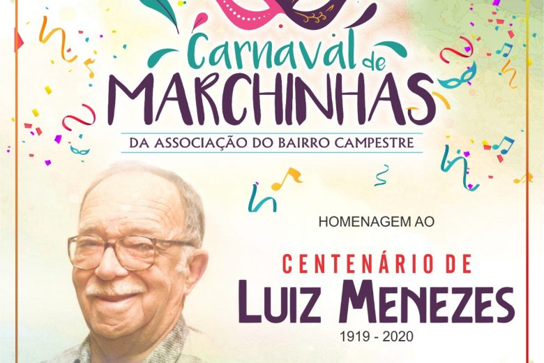 Programação do Carnaval no Campestre homenageia centenário de Luiz Menezes