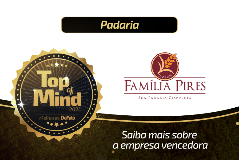 Padaria Família Pires – empresa Top of Mind 2020