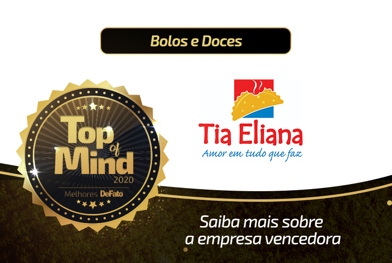 Tia Eliana – empresa Top of Mind 2020