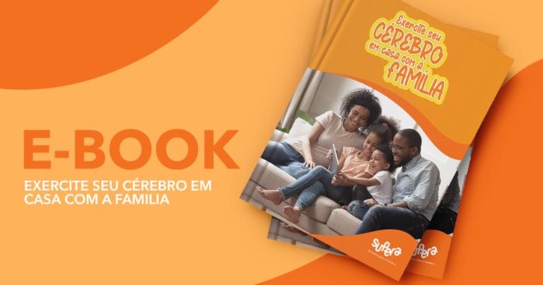 """SUPERA lança e-book """"Exercite seu cérebro em casa com a família"""""""