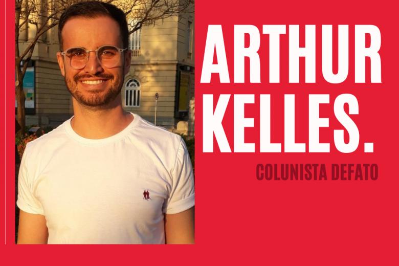 Arthur Kelles – O que não é falado…
