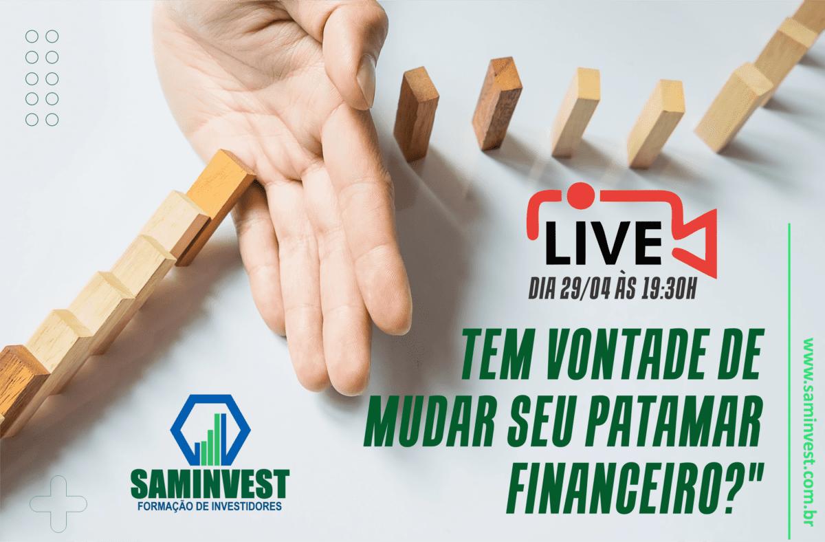 SAMINVEST promove live para lhe ajudar a alavancar sua vida financeira